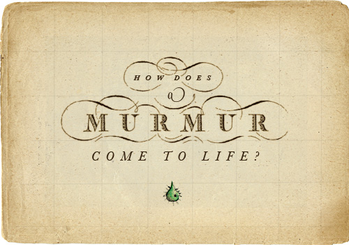 How does a Murmur come to life?